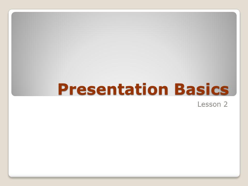 Presentation Basics Lesson 2