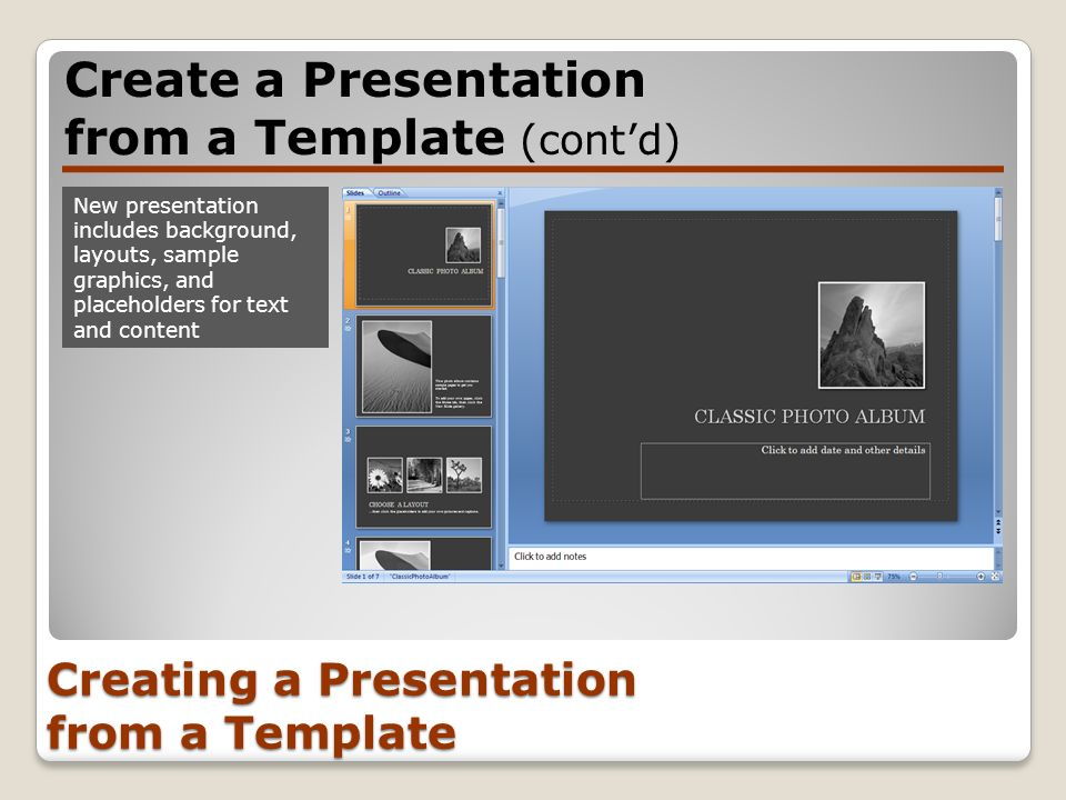 Creating a Presentation from a Template Create a Presentation from a Template (contd) New presentation includes background, layouts, sample graphics,