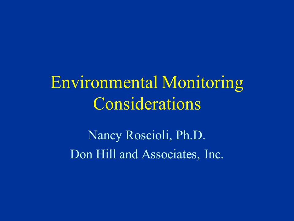 Environmental Monitoring Components Airborne nonviable particulate monitoring Airborne viable contaminant monitoring Viable contaminant monitoring of surfaces Viable contaminant monitoring of personnel Temperature and humidity monitoring Pressure differential monitoring