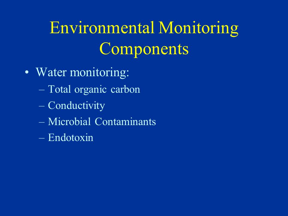 General Environmental Monitoring Considerations Monitoring frequencies and strategies –Establishment of a meaningful and manageable program Sampling and testing procedures Establishment of effective alert and action limits Trending of results