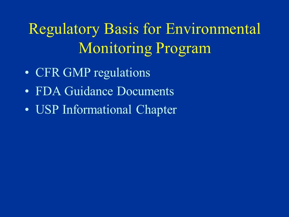 Microbial Monitoring Personnel and surface monitoring frequencies vary: –Aseptic processing - after every fill –Other controlled areas - varies from daily to weekly or less for surfaces –Personnel monitoring often restricted to aseptic area personnel and personnel working in Class 100 hoods performing tasks such as inoculation