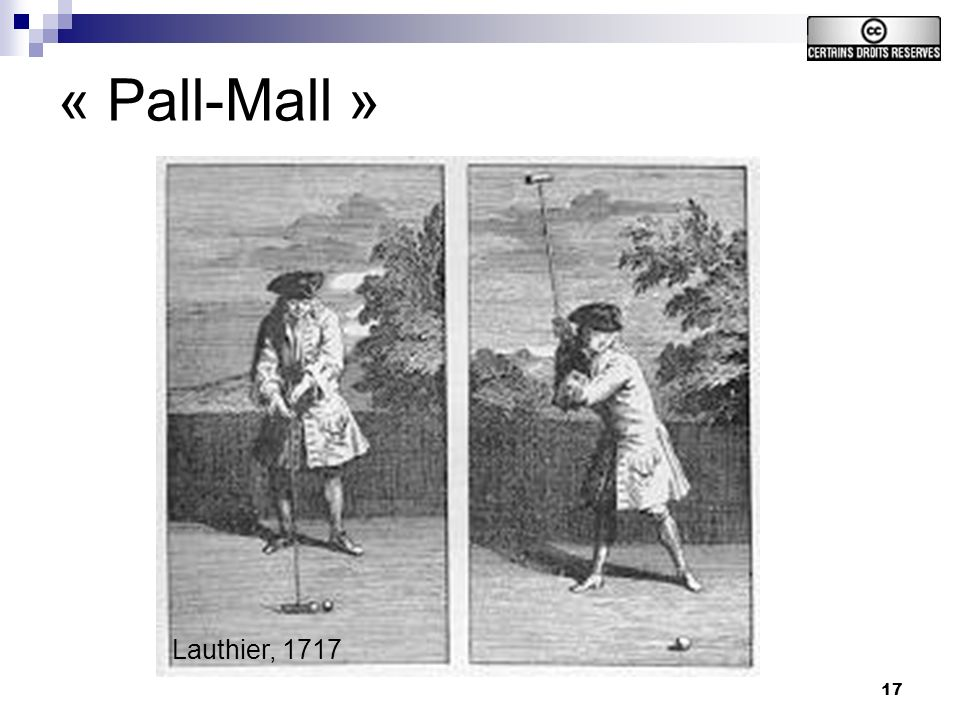 17 « Pall-Mall » Lauthier, 1717