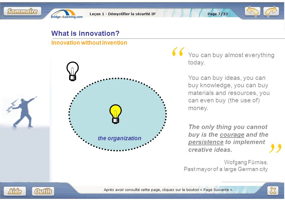 What is innovation? Innovation without invention You can buy almost everything today. You can buy ideas, you can buy knowledge, you can buy materials