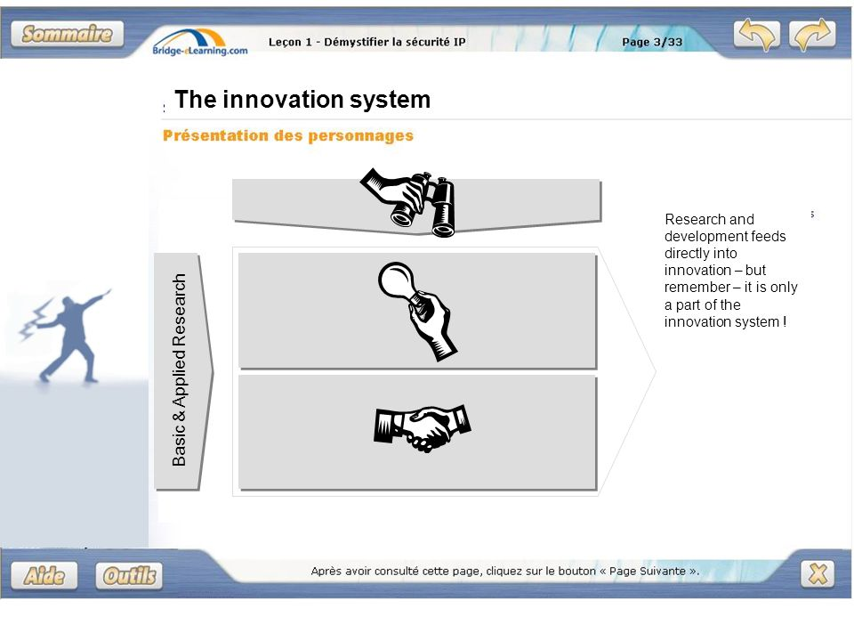 Research and development feeds directly into innovation – but remember – it is only a part of the innovation system .
