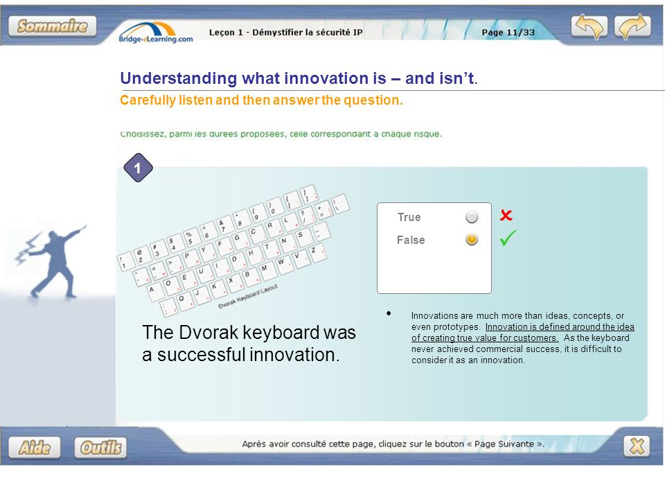 Understanding what innovation is – and isnt. Carefully listen and then answer the question. The Dvorak keyboard was a successful innovation. True Fals