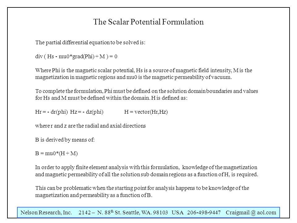 Nelson Research, Inc. 2142 – N. 88 th St. Seattle, WA. 98103 USA 206-498-9447 Craigmail @ aol.com The Scalar Potential Formulation The partial differe