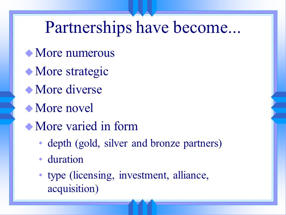 Partnerships have become...