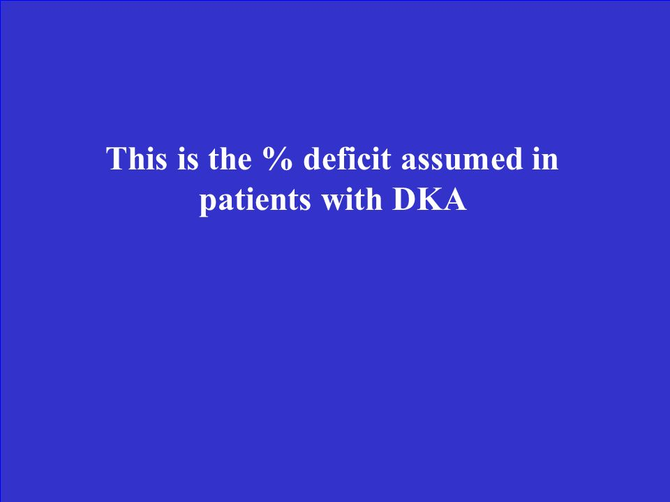 What is DKA (Cerebral edema is the leading cause of mortality in DKA)