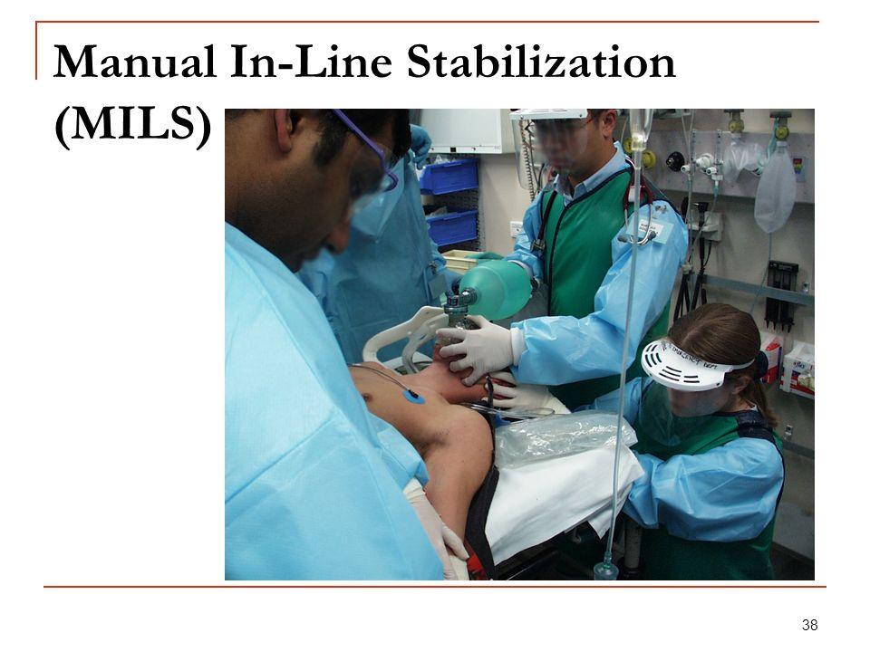 38 Manual In-Line Stabilization (MILS)