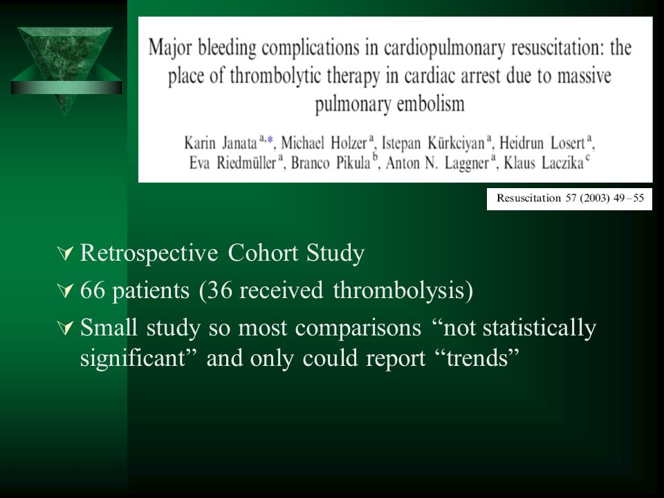 Retrospective Cohort Study 66 patients (36 received thrombolysis) Small study so most comparisons not statistically significant and only could report trends