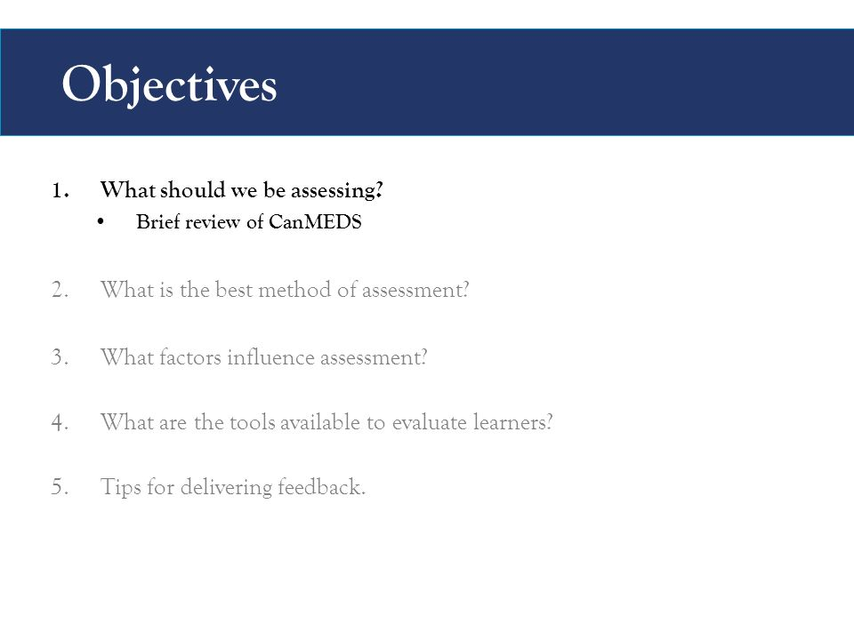 Objectives 1.What should we be assessing.