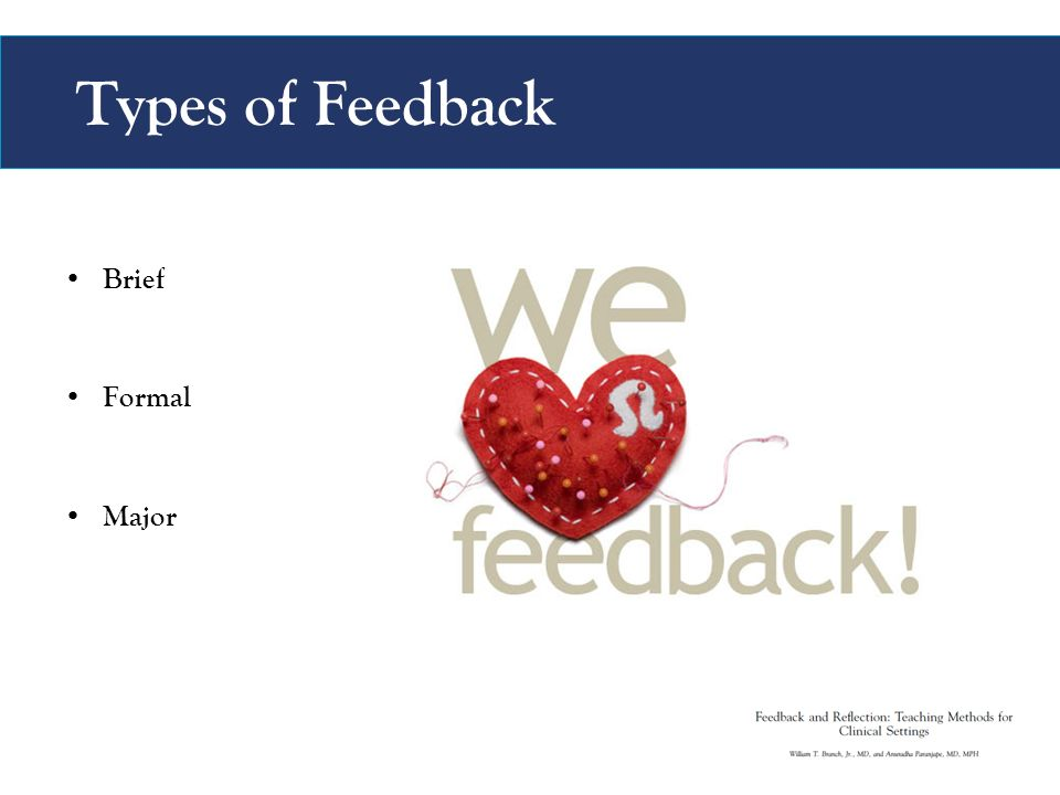 Types of Feedback Brief Formal Major