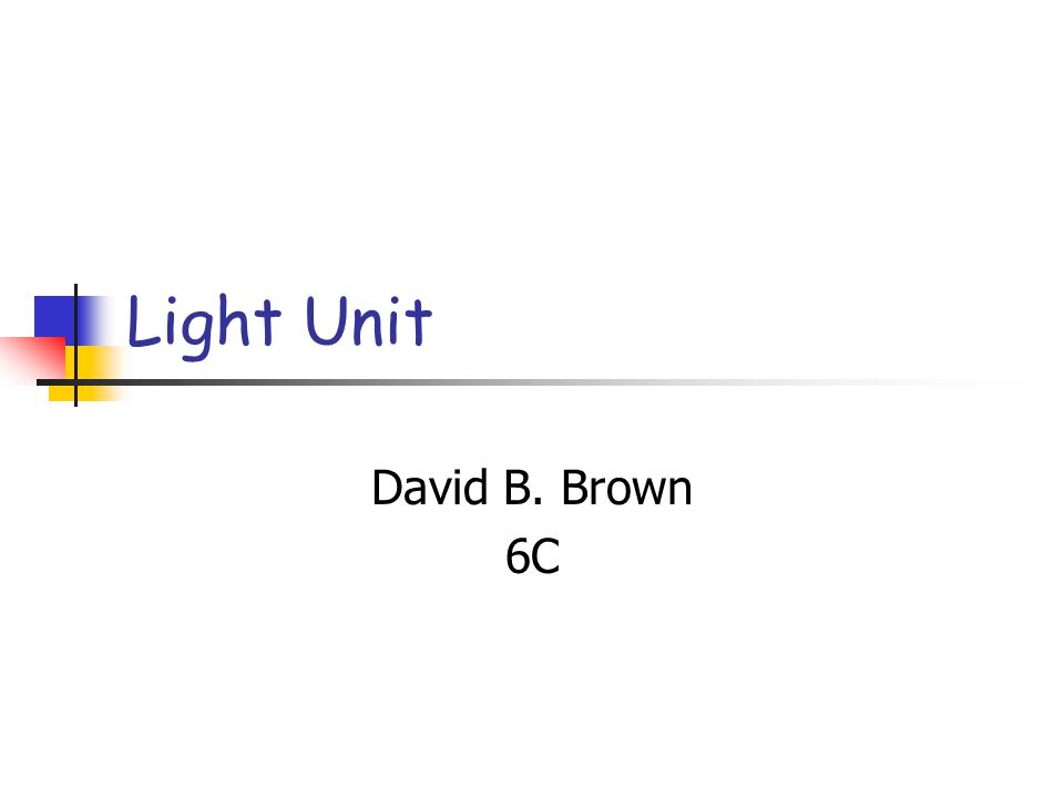 Light Unit David B. Brown 6C