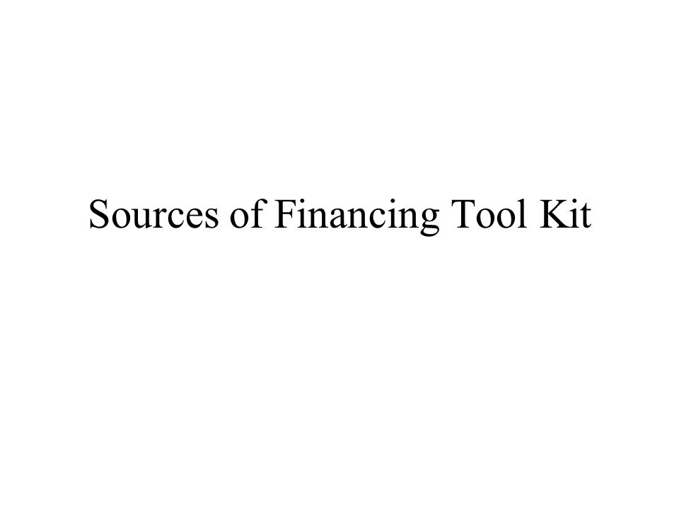 Sources of Financing Tool Kit