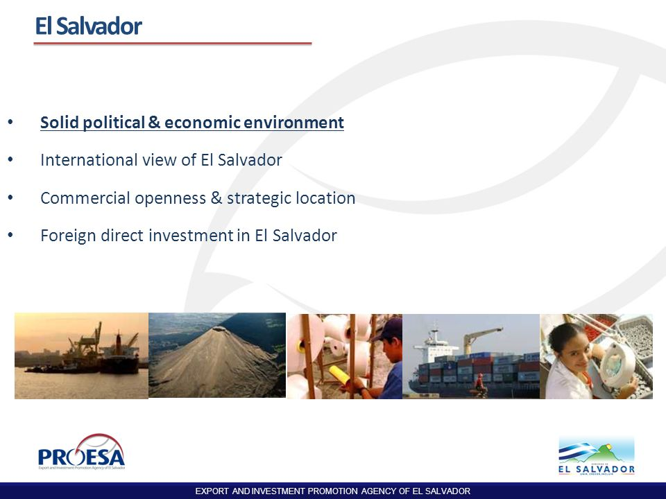 EXPORT AND INVESTMENT PROMOTION AGENCY OF EL SALVADOR 14 Main airlines serving El Salvador Strategic Location Main Freight Companies Air Cargo DHL UPS Arrow Regular charter flights Maritime MAERSK CROWLEY MSC SEABOARD NIPPON CSAV APL Hamburg Süd Close to key markets Closeness to the vital maritime routes.