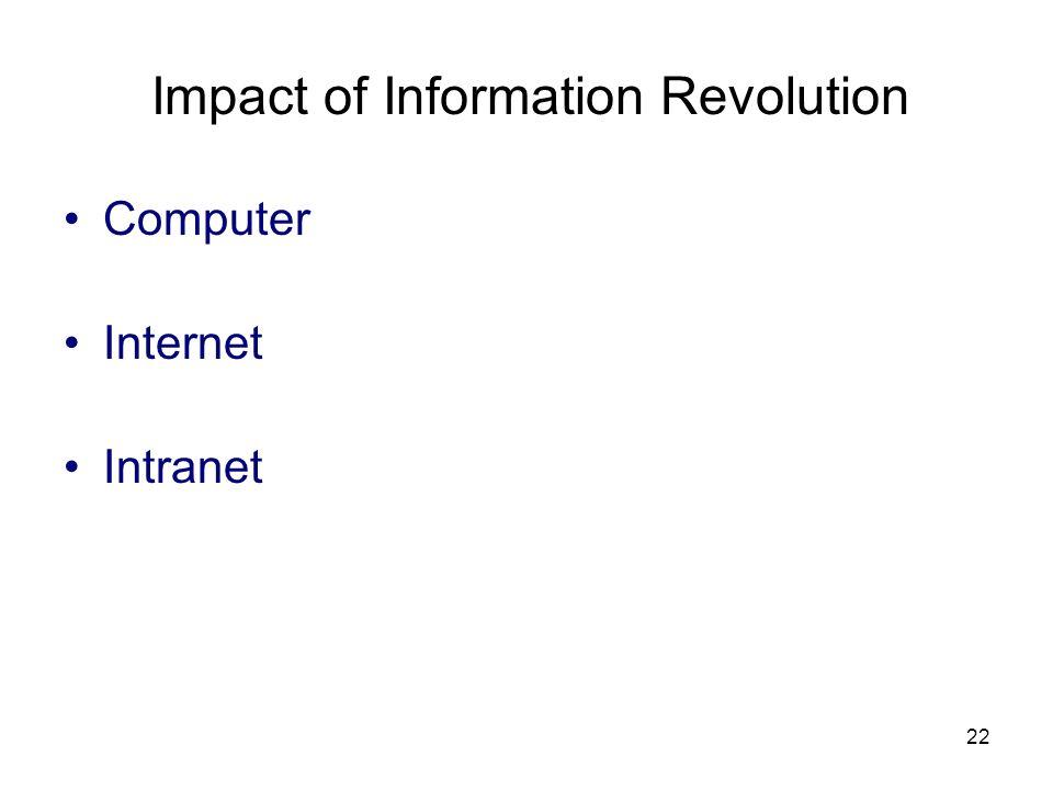 22 Impact of Information Revolution Computer Internet Intranet