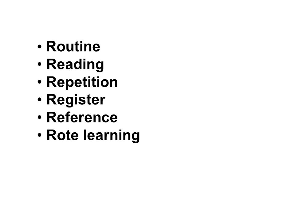 Routine Reading Repetition Register Reference Rote learning
