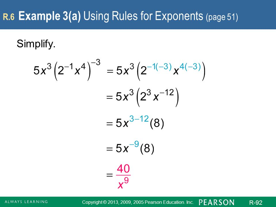 Copyright © 2013, 2009, 2005 Pearson Education. Inc. R-92 R.6 Example 3(a) Using Rules for Exponents (page 51) Simplify.