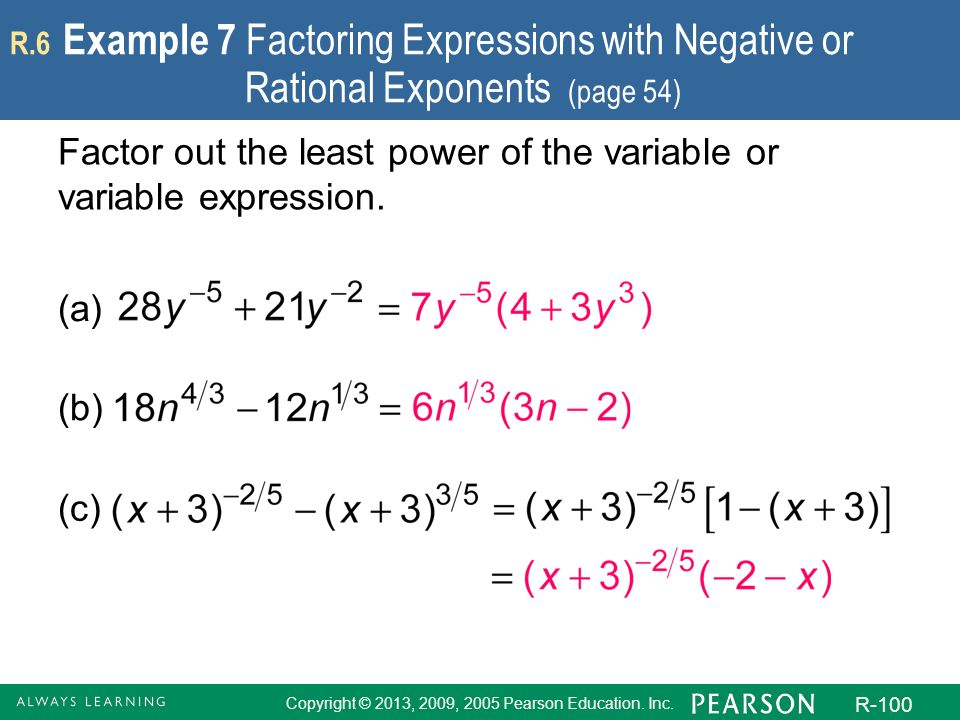 Copyright © 2013, 2009, 2005 Pearson Education. Inc. R-100 R.6 Example 7 Factoring Expressions with Negative or Rational Exponents (page 54) Factor ou