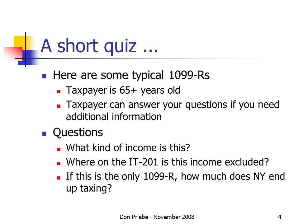 Don Priebe - November 20084 A short quiz...