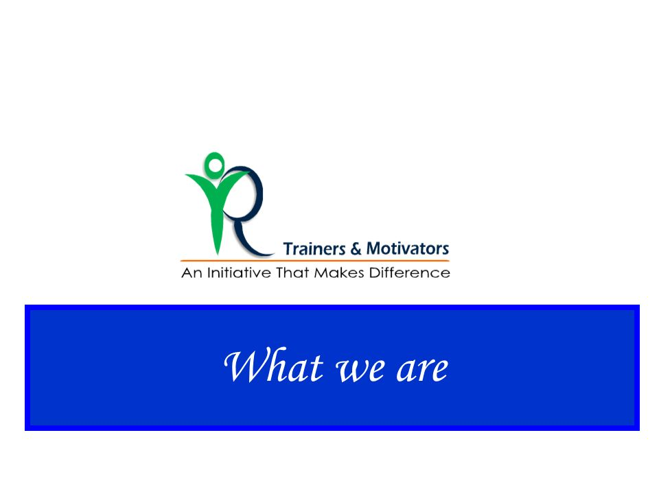 R Trainers & Motivators is an initiative to meet the Training needs of Corporate Houses in all spheres -Industrial,Banking, Educational,Insurance Sector,Retail,Hospitals etc.