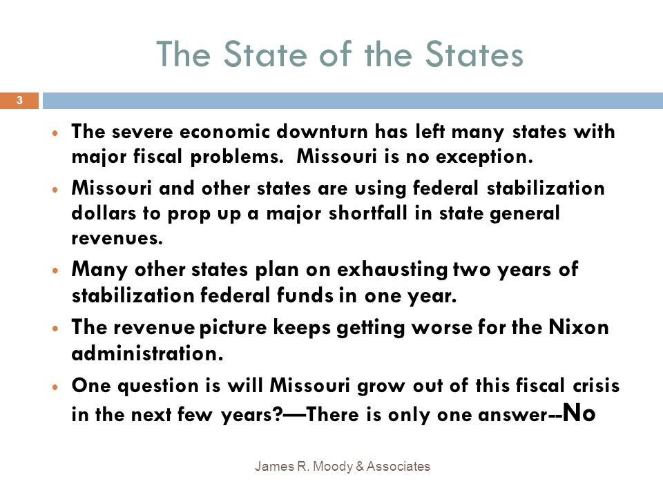 The State of the States The severe economic downturn has left many states with major fiscal problems.