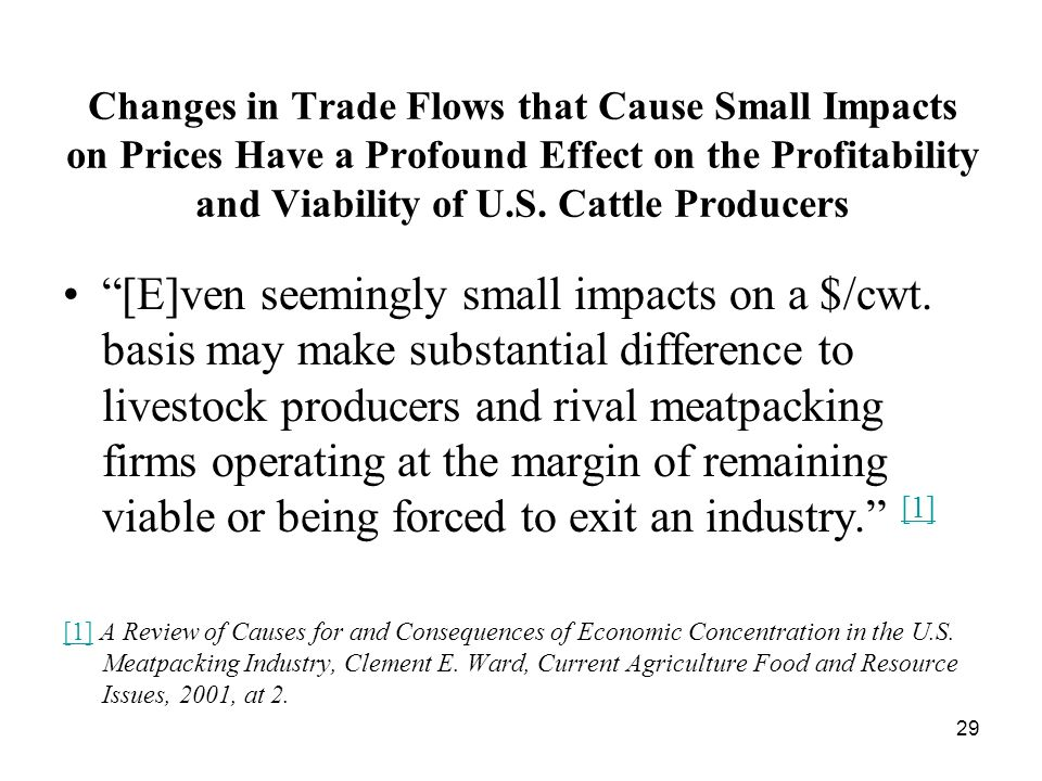 29 Changes in Trade Flows that Cause Small Impacts on Prices Have a Profound Effect on the Profitability and Viability of U.S.