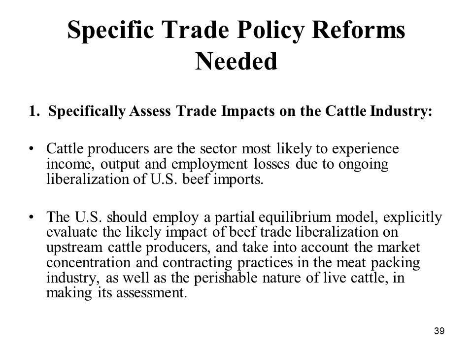 39 Specific Trade Policy Reforms Needed 1.