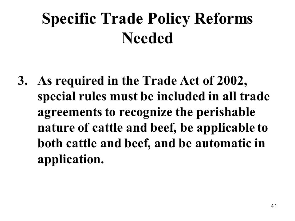 41 Specific Trade Policy Reforms Needed 3.