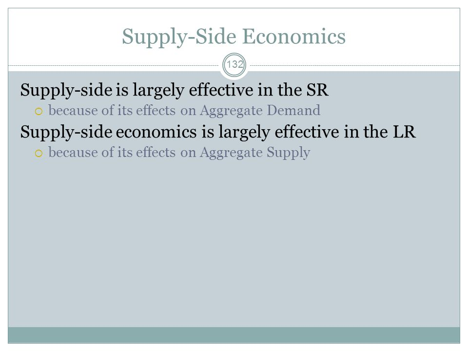 Supply-Side Economics and Aggregate Demand 131 However, lowering taxes and increasing investment Also increase AD