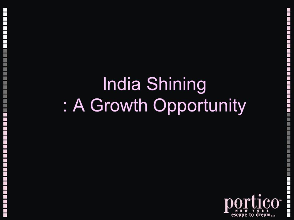 India Shining : A Growth Opportunity