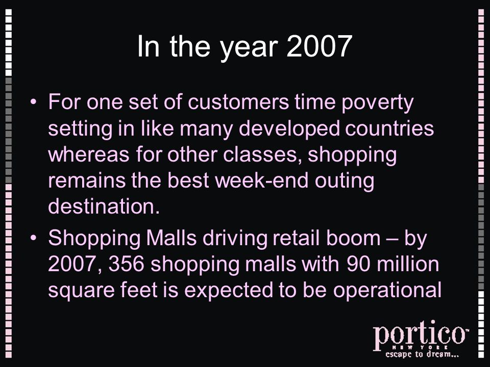 In the year 2007 For one set of customers time poverty setting in like many developed countries whereas for other classes, shopping remains the best w
