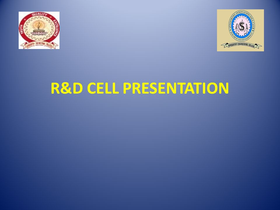 R&D CELL PRESENTATION