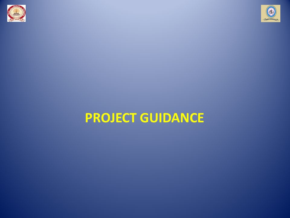 PROJECT GUIDANCE
