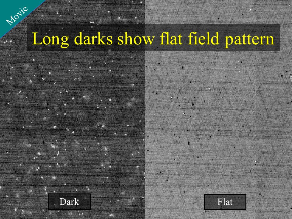 2005-05-2514 Long darks show flat field pattern Movie Dark Flat