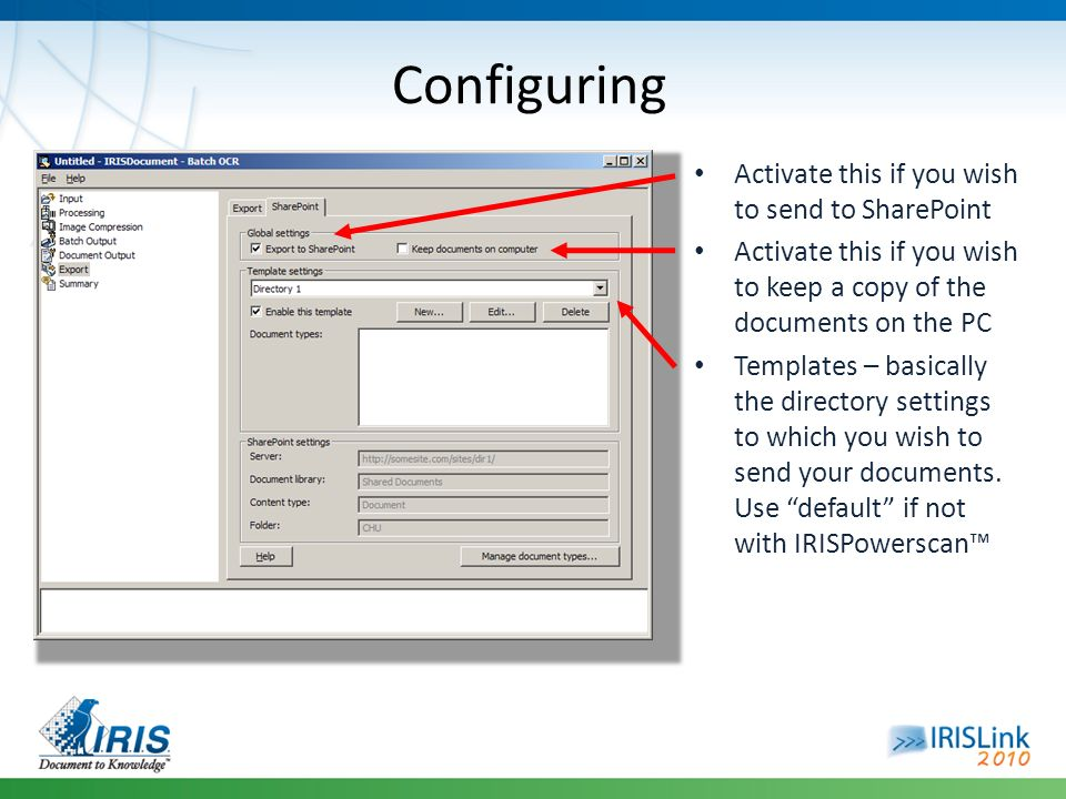 Activate this if you wish to send to SharePoint Activate this if you wish to keep a copy of the documents on the PC Templates – basically the director