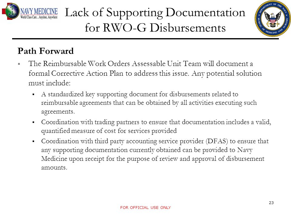 FOR OFFICIAL USE ONLY Lack of Supporting Documentation for RWO-G Disbursements Path Forward The Reimbursable Work Orders Assessable Unit Team will doc