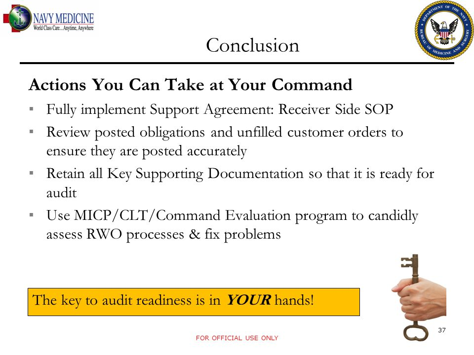 FOR OFFICIAL USE ONLY Conclusion Actions You Can Take at Your Command Fully implement Support Agreement: Receiver Side SOP Review posted obligations a
