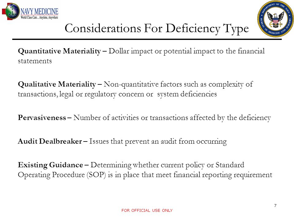 Considerations For Deficiency Type FOR OFFICIAL USE ONLY 7 Quantitative Materiality – Dollar impact or potential impact to the financial statements Qu