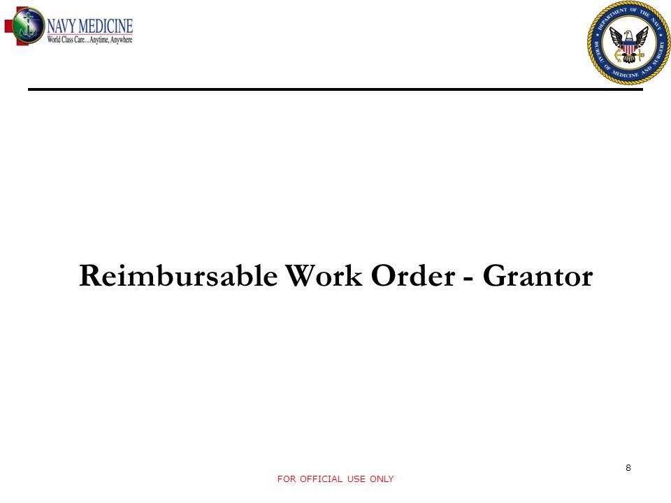 FOR OFFICIAL USE ONLY Reimbursable Work Order - Grantor 8