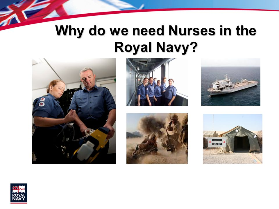 Why do we need Nurses in the Royal Navy?