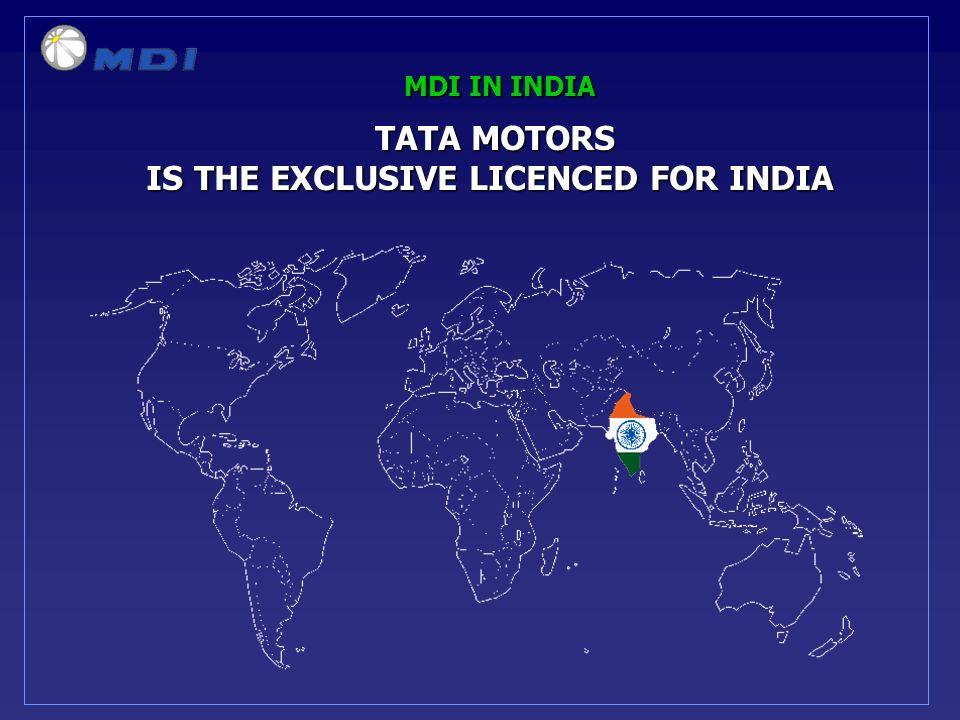MDI IN INDIA TATA MOTORS TATA MOTORS IS THE EXCLUSIVE LICENCED FOR INDIA IS THE EXCLUSIVE LICENCED FOR INDIA