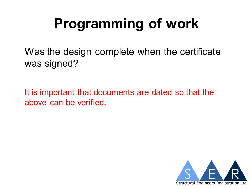 Programming of work Was the design complete when the certificate was signed.
