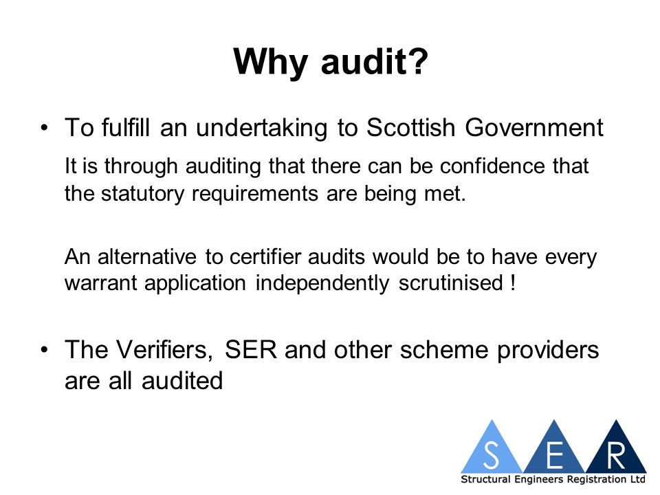 Audits are carried out in accordance with the guidelines and scored accordingly Auditors may recommend an alternative rating outcome to SRB, but this must be fully justified