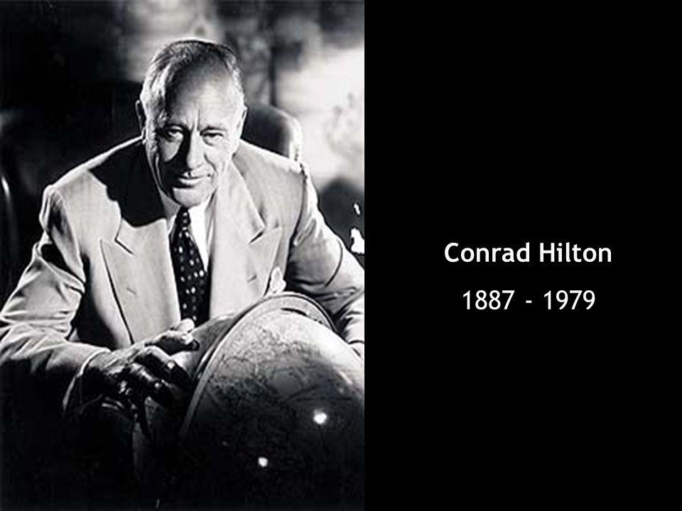 Conrad Hilton 1887 - 1979