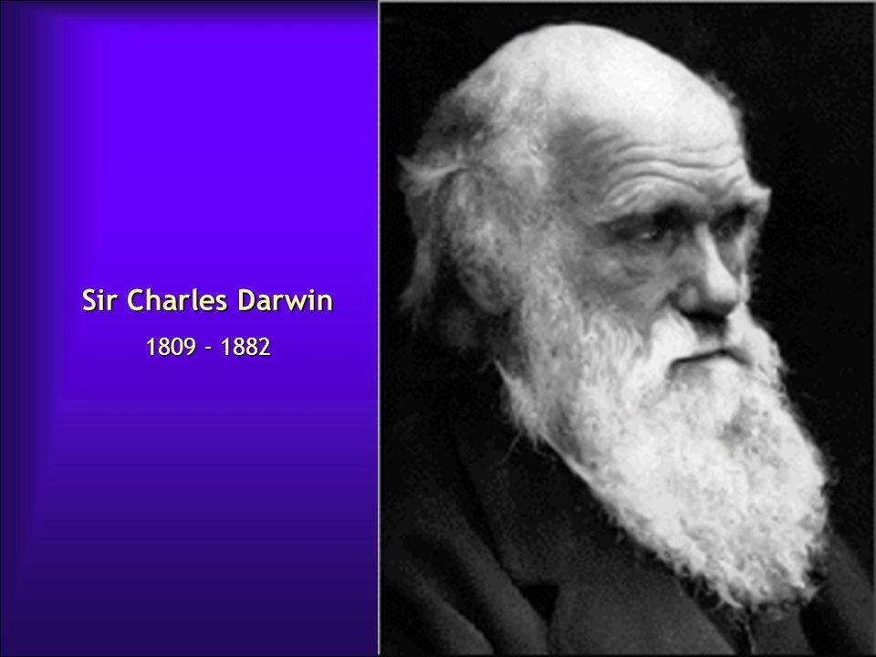 Sir Charles Darwin 1809 - 1882