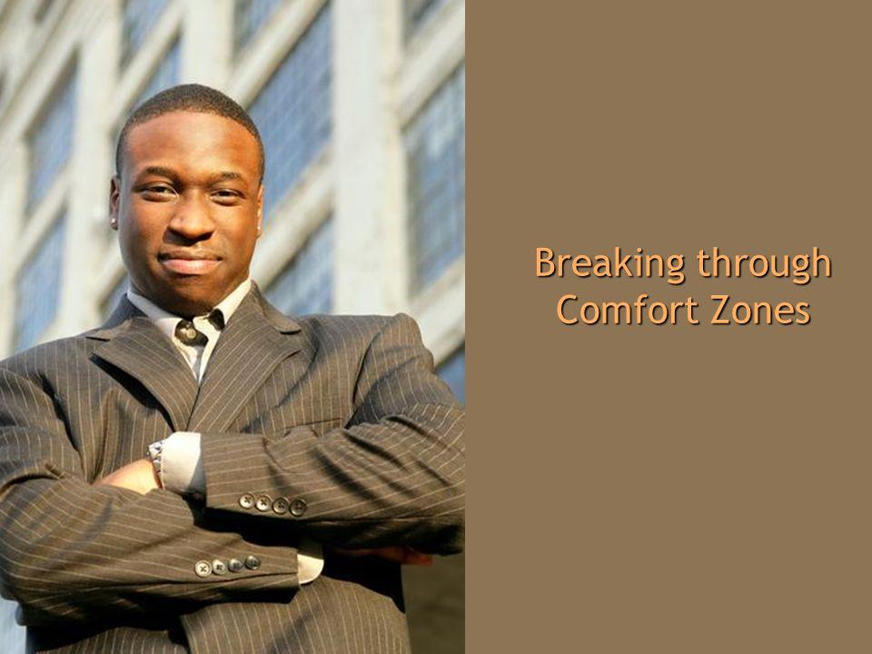 Breaking through Comfort Zones