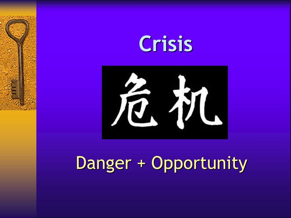 Crisis Danger + Opportunity