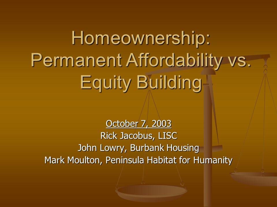 Homeownership: Permanent Affordability vs.