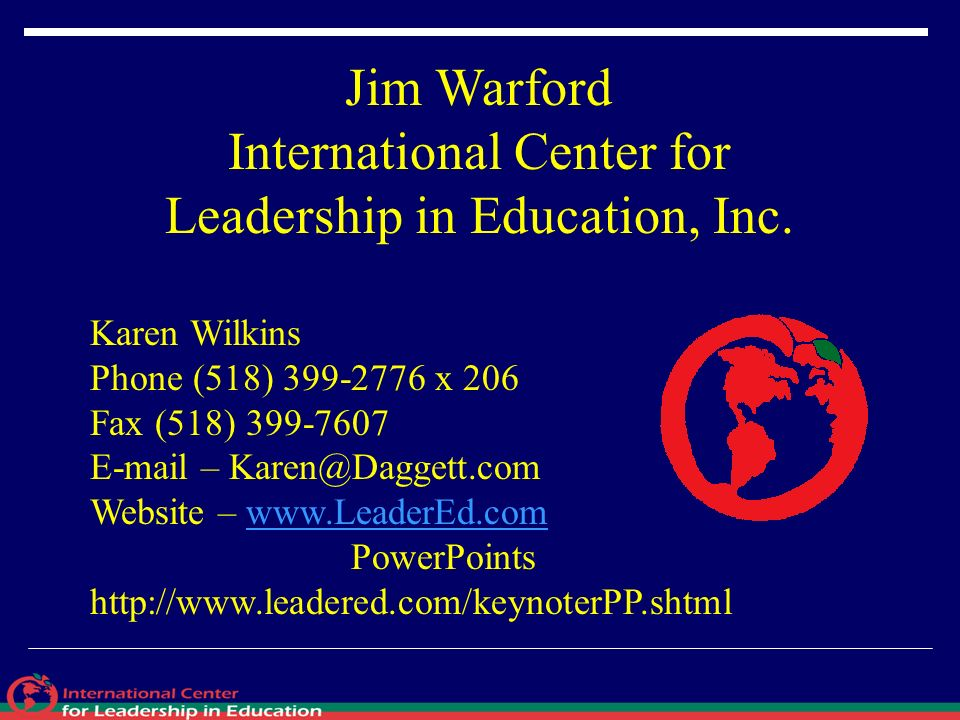 Karen Wilkins Phone (518) 399-2776 x 206 Fax (518) 399-7607 E-mail – Karen@Daggett.com Website – www.LeaderEd.comwww.LeaderEd.com PowerPoints http://w
